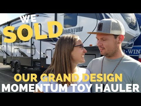 We SOLD our Grand Design Momentum Toy Hauler | Full Time RV Life