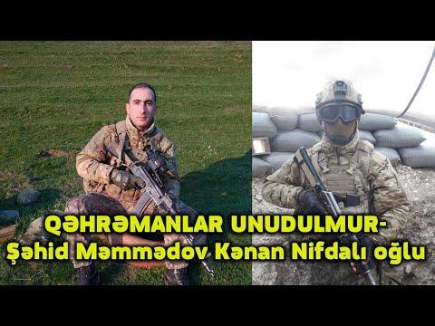 QƏHRƏMANLAR UNUDULMUR- Şəhid Məmmədov Kənan Nifdalı oğlu