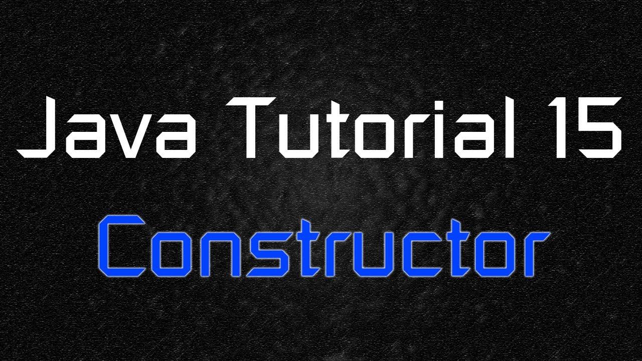 Java tutorial 15 basic constructor youtube java tutorial 15 basic constructor baditri Image collections