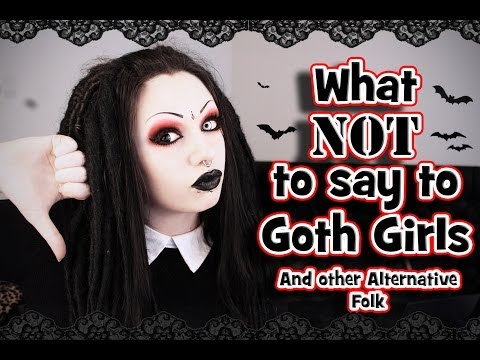 What NOT to say to Goth Girls | Toxic Tears