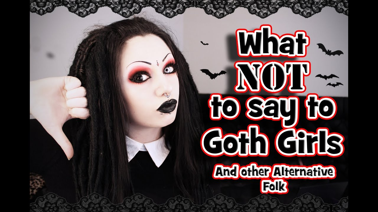 What NOT To Say Goth Girls