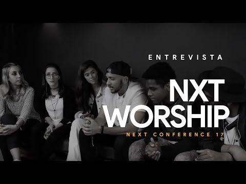 ENTREVISTA NXT WORSHIP - NEXT CONFERENCE 17