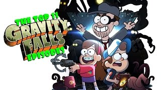 Top 11 Gravity Falls Episodes