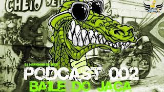 PODCAST 002 BAILE DO JACA [ DJ MARKINHO DO JACARÉ ] 2017