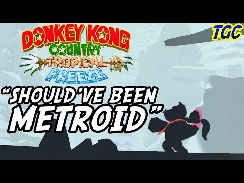 "DONKEY KONG COUNTRY TROPICAL FREEZE: The Game That ""Should've Been Metroid"" 