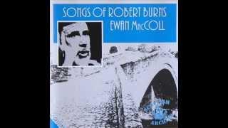 Ewan MacColl - I Maun Hae a Wife (Robert Burns)
