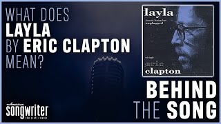 """Behind The Song - """"Layla"""" Eric Clapton"""