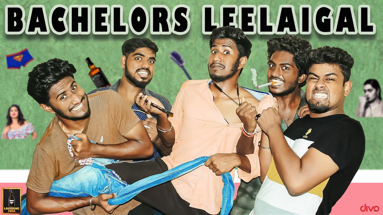 Bachelors Leelaigal | Laughing Soda
