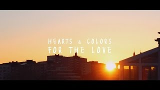 Hearts & Colors - For The Love (Lyric Video) thumbnail