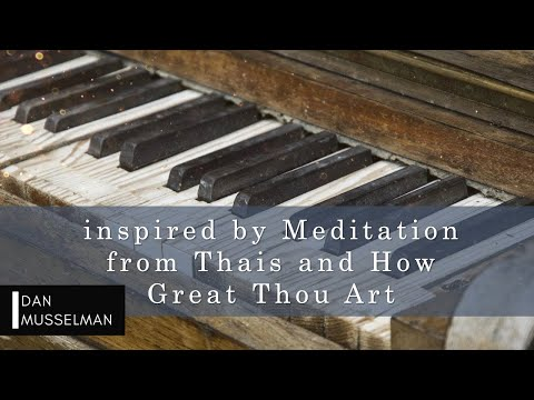 Meditation - Meditation From Thais And How Great Thou Art - Christian Meditation