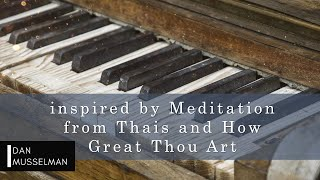 meditation - Inspired by Meditation from Thais and How Great Thou Art - 3 Hours of Piano Music