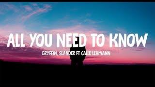 Gryffin, Slander - All You Need To Know (Lyrics) ft. Calle Lehmann