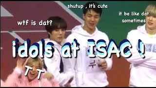 idols at ISAC in a nutshell part 2