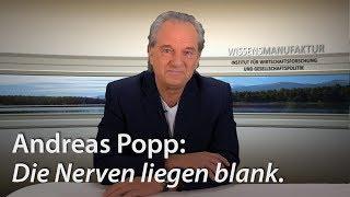 Andreas Popp: Die Nerven liegen blank.