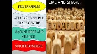 Terrorism - An increasing menace. आतंकवाद एक बढती दिक्कत ।