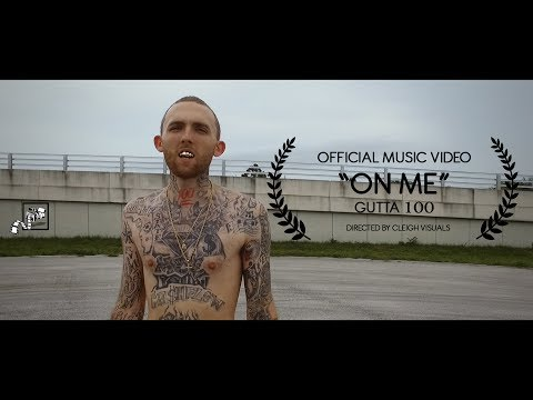 """Gutta100 - """"On Me"""" (Official Music Video)   Canon 70D Music Video"""