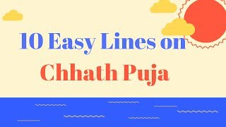 Chhath Puja || 10 Easy Lines on Chhath Puja in English