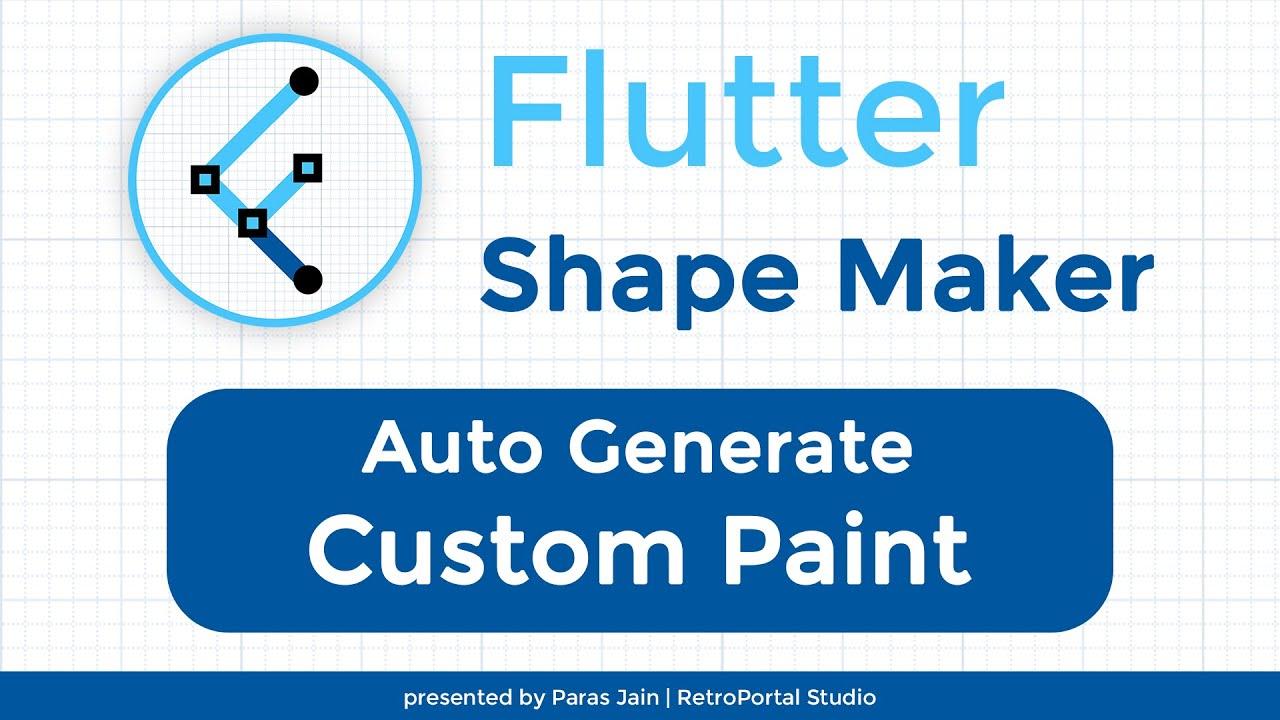 Flutter Shape Maker | Auto-Generate Custom Paint Code