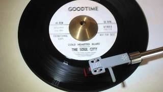 THE SOUL CITY - COLD HEARTED BLUES ( GOODTIME GT-802-A ) www.raresoulman.co.uk John Manship
