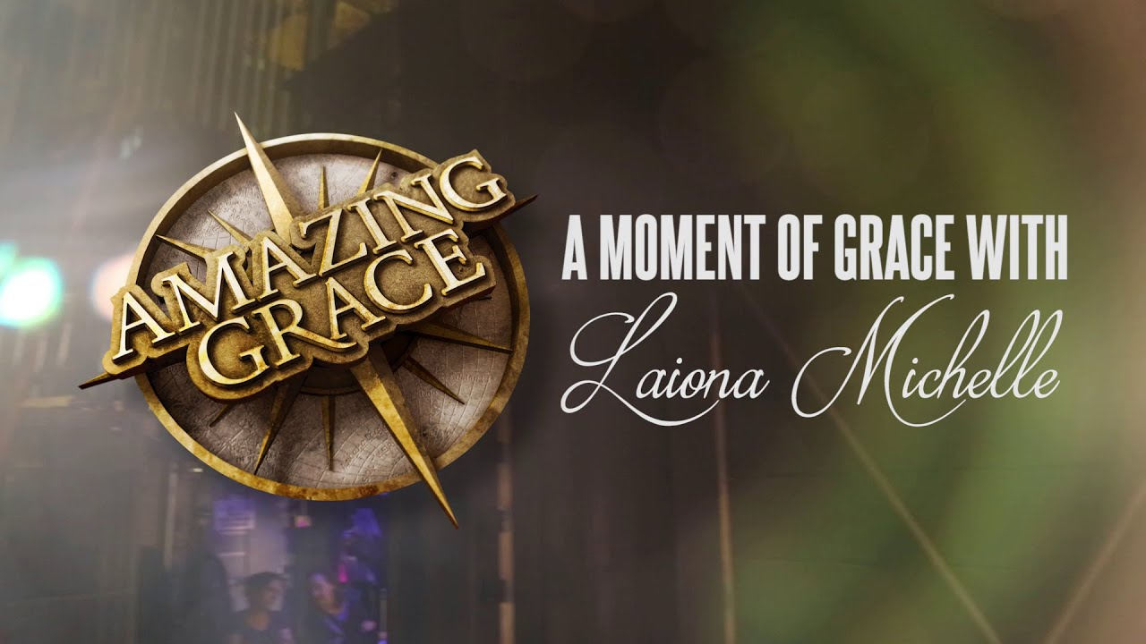 Moment Of Grace >> A Moment Of Grace With Laiona Michelle Youtube