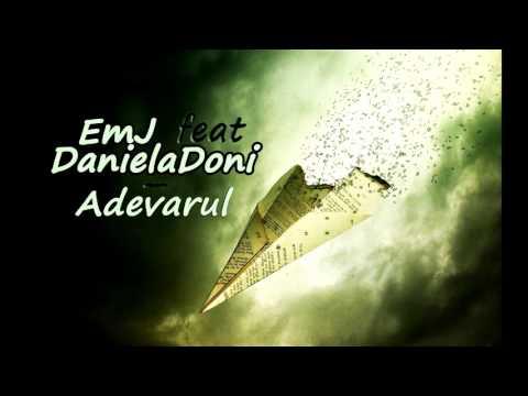 EmJ -Adevarul feat DanielaDoni
