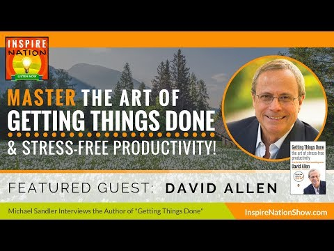 🌟 DAVID ALLEN: Master the Art of Getting Things Done & Stress Free Productivity! | Time Management