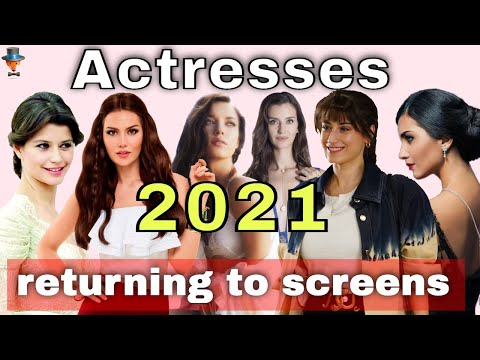 Which Turkish actresses will return to the screens in 2021?