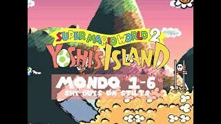 "Yoshi's Island - Guida Completa al 100% - Mondo 1-6 ""Shy-Guys on Stilts"""
