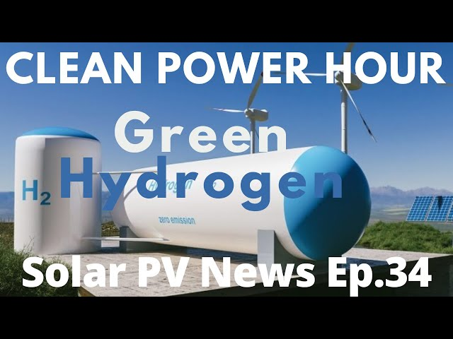 Green Hydrogen | NREL PV Cost Report | Solar Power from Space | Clean Power Hour Ep 34