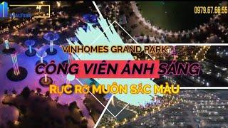 CÔNG VIÊN ÁNH SÁNG ( Vinhomes Grand Park ) RỰC RỠ MUÔN SẮC MÀU