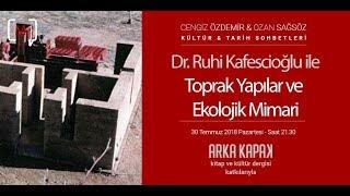 Dr. Ruhi Kafescioğlu ile Toprak Yapılar ve Ekolojik Mimari  KTS #99
