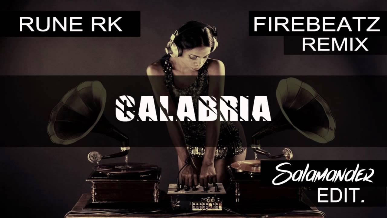 Rune RK (Firebeatz Remix) - CALABRIA (Salamander Edit ...