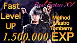 Final Fantasy XV FAST LEVEL UP 1.500.000EXP Method Altissia Mastro Tomberry