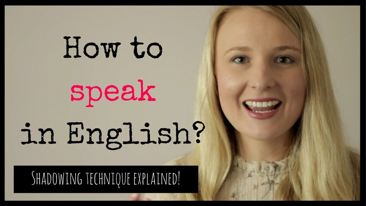 How To Speak In English Shadowing Technique Explained Youtube