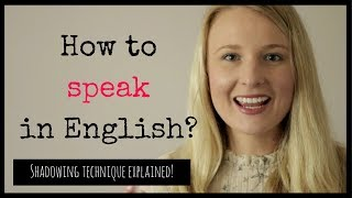 How to speak in English? (Shadowing Technique Explained)