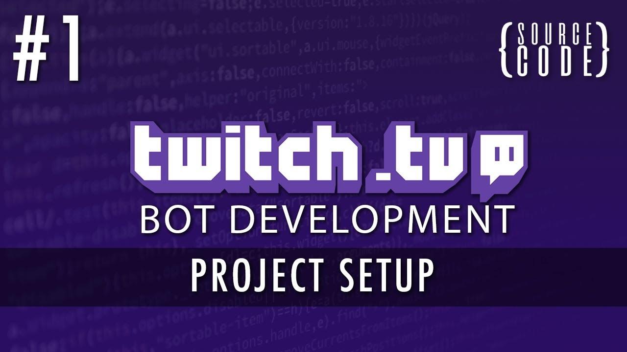 Twitch Bot Development - Project Setup - Episode 1