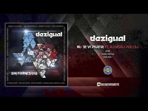 Dezigual Ft Roberto Pulido - Te Vi Partir ( Audio Oficial )