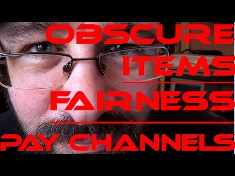 Friday Talkie: Obscure Items - Fairness - Paid YT?