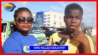 Who Killed GOLIATH  Street Quiz  Funny Videos  Funny African Videos  African Comedy
