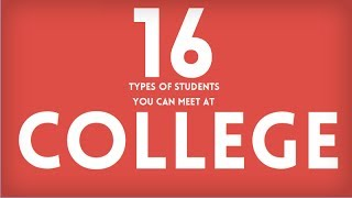 16 Types of Students You Can Meet at College