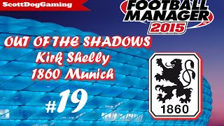 "Football Manager 2015 Out Of The Shadows Lets Play ""future Plans"" Ep 19 Scottdoggaming Hd"