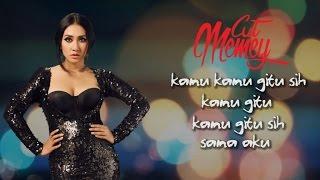 Cut Memey - Kok Kamu Gitu Sih (Video Lyric) Mp3
