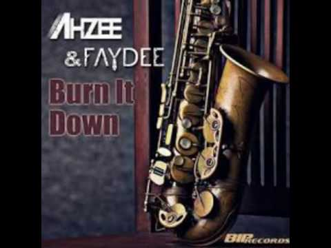 Ahzee Feat. Faydee - Burn It Down (Original Extended Mix)