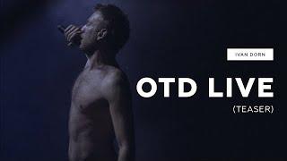 Ivan Dorn - OTD Live (teaser)
