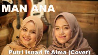 Download MAN ANA (COVER) | Putri Isnari ft Alma Esbeye