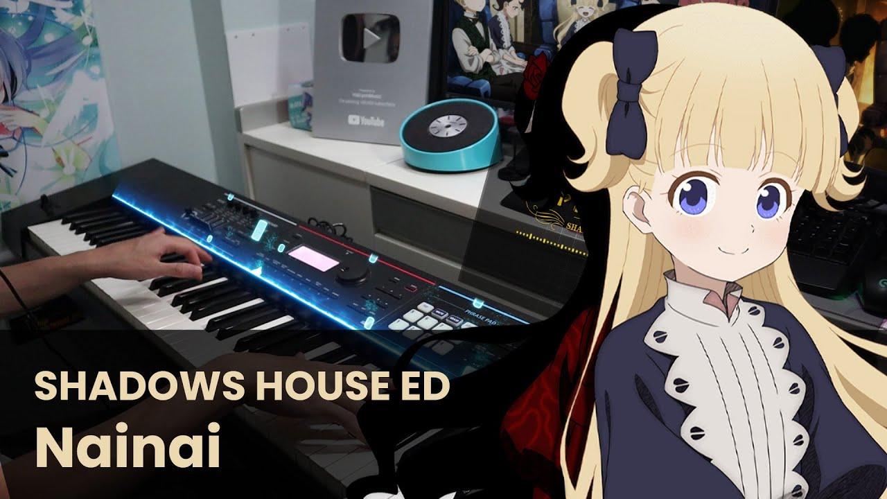 Shadows House ED 「Nainai」Piano Cover