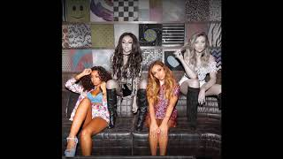 Little Mix ~ Weird People ~ Hidden/Background Vocals
