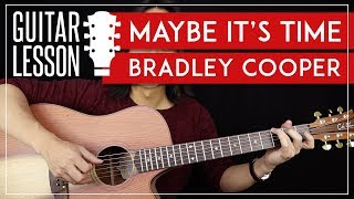 Maybe It's Time Guitar Tutorial - Bradley Cooper Guitar Lesson |Strumming + Fingerpicking + Cover| Video
