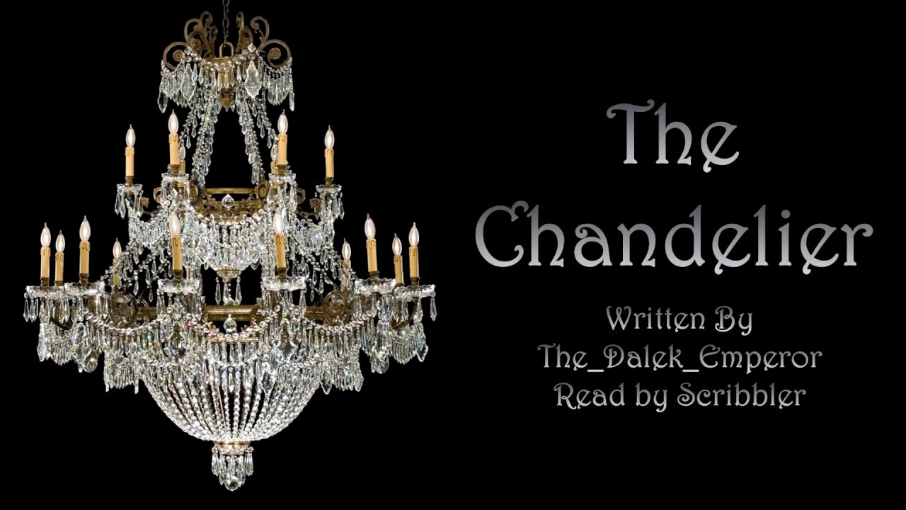 The chandelier creepypasta reading youtube the chandelier creepypasta reading arubaitofo Choice Image
