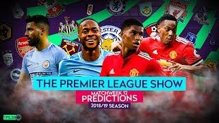 2018/19 Premier League Week 12 Predictions - The Premier League Show #20